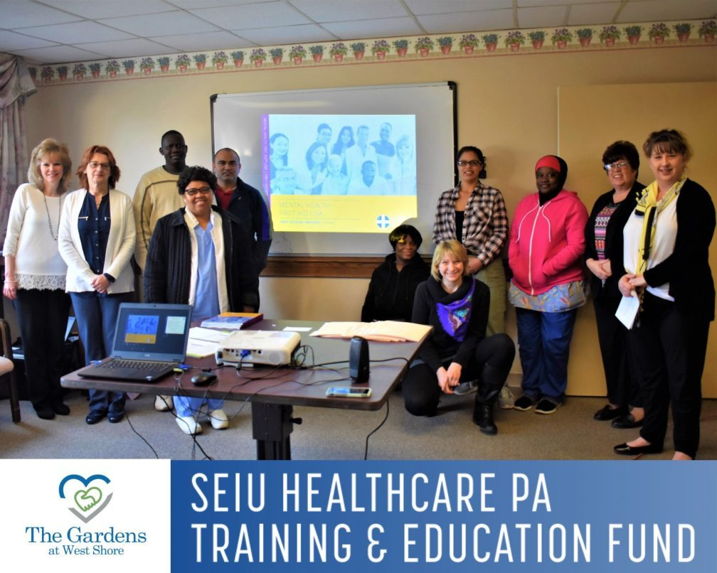 The Gardens at West Shore Partners with SEIU, Conducts Mental Health First Aid Training for Nursing Staff